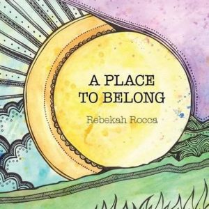 A place to belong, by Rebekah rocca